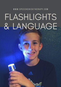 Speech Therapy Tips with Flashlights